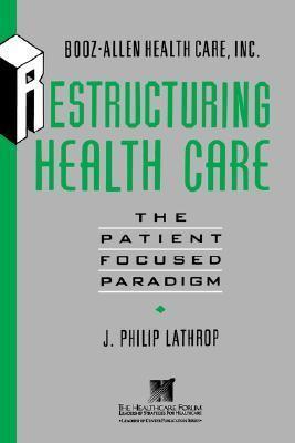 Restructuring Health Care The Patient-Focused Paradigm