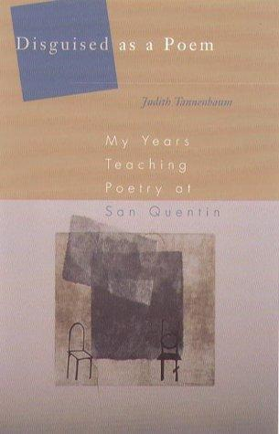 Disguised As A Poem: My Years Teaching at San Quentin