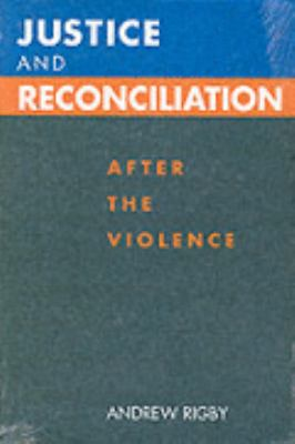 Justice and Reconciliation After the Violence