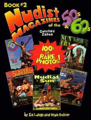 Nudist Magazines of the 50s & 60s (Nudist Nostalgia Series, Book 2) (Bk. 2)