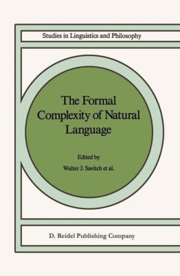 The Formal Complexity of Natural Language (Studies in Linguistics and Philosophy)