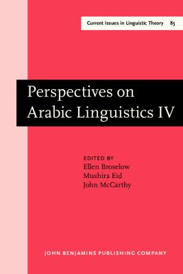 Perspectives on Arabic Linguistics IV Papers from the 4th Annual Symposium on Arabic Linguistics