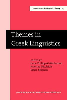 Themes in Greek Linguistics Papers from the First International Conference on Greek Linguistics, Reading, September 1993