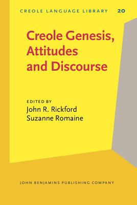Creole Genesis, Attitudes and Discourse: Studies celebrating Charlene J. Sato (Creole Language Library)