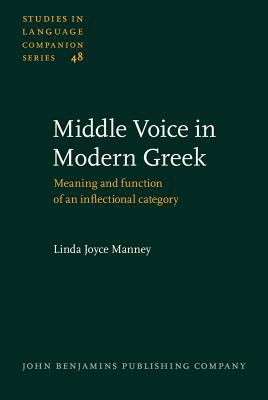 Middle Voice in Modern Greek Meaning and Function of an Inflectional Category