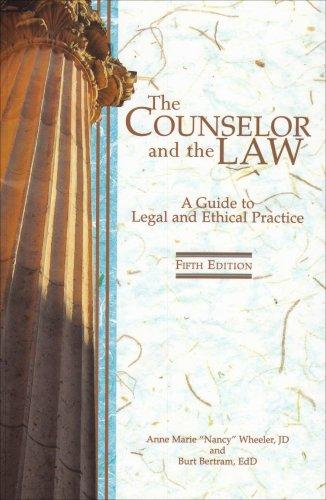 The Counselor and the Law: A Guide to Legal and Ethical Practice