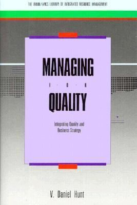 Managing for Quality: Integrating Quality and Business Strategy - Howard S. Gitlow - Hardcover
