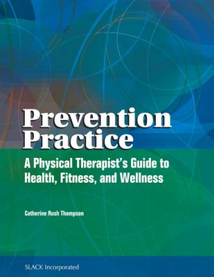 Prevention Practice A Physical Therapist's Guide for Health, Fitness, and Wellness