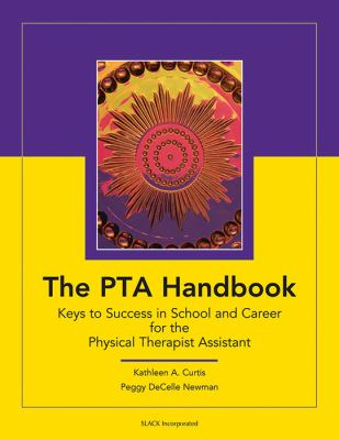 PTA Handbook Keys to Success in School and Career For The Physical Therapist Assistant