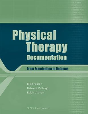 Physical Therapy Documentation From Examination to Outcome