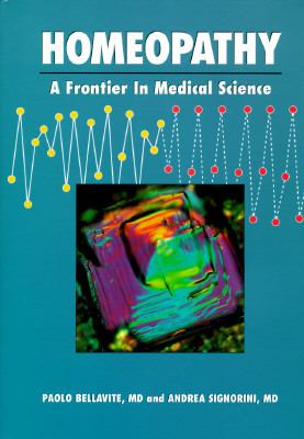 Homeopathy: A Frontier in Medical Science: Controlled Studies and Theoretical Foundations