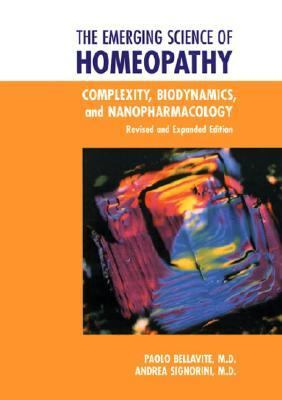 Emerging Science of Homeopathy Complexity, Biodynamics, and Nanopharmacology