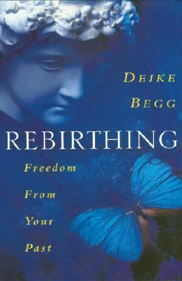 Rebirthing Freedom from Your Past