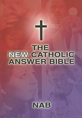 The New Catholic Answer Bible
