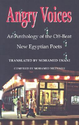 Angry Voices An Anthology of the Off-Beat New Egyptian ...
