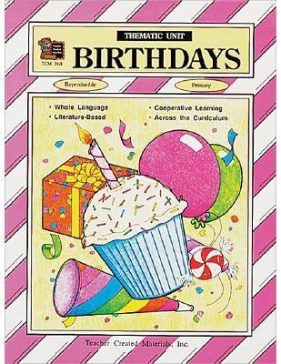 Birthdays A Thematic Unit