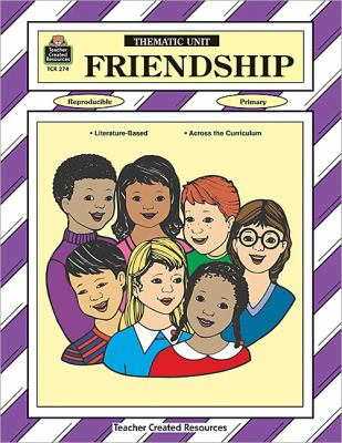 Friendship A Thematic Unit/Workbook