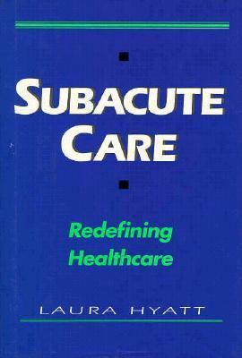 Subacute Care Redefining Healthcare