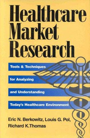 Healthcare Market Research: Tools & Techniques for Analyzing and Understanding Today's Healthcare Environment