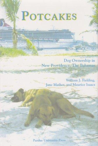 Potcakes: Dog Ownership in New Providence, The Bahamas (New Discoveries in Human-Animal Links)