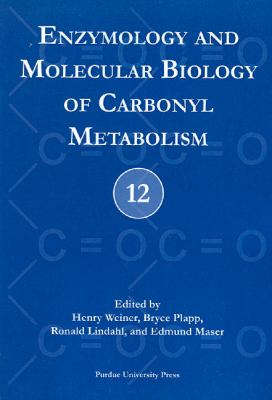 Enzymology And Molecular Biology Of Carbonyl Metabolism 12