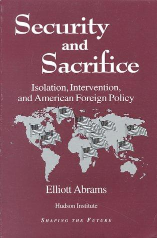 Security and Sacrifice: Isolation, Intervention, and American Foreign Policy