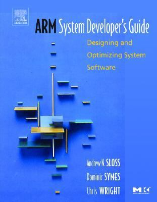 Arm System Developer's Guide Designing and Optimizing System Software