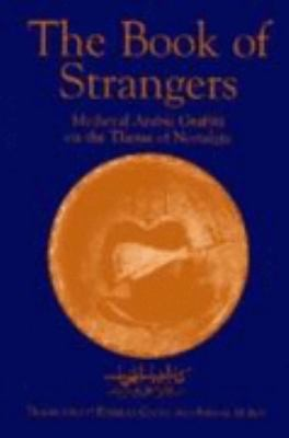 Book of Strangers Medieval Arabic Graffiti on the Theme of Nostalgia