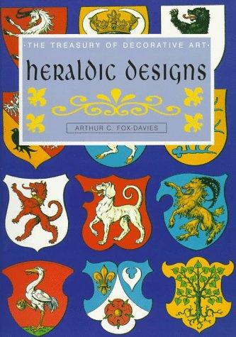 Heraldic Designs (The Treasury of Decorative Art)