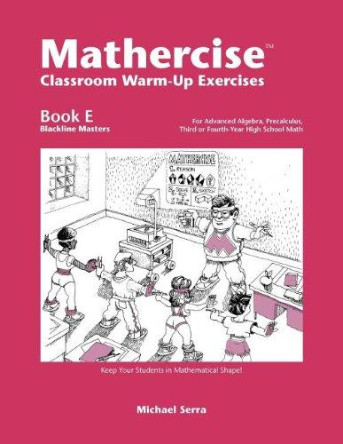 Mathercise: Book E: Advanced Algebra, Pre-Calculus