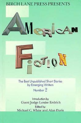 Birch Lane Press Presents American Fiction: Best Unpublished Short Stories by Emerging Authors, Vol. 2