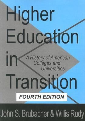 Higher Education in Transition A History of American Colleges and Universities