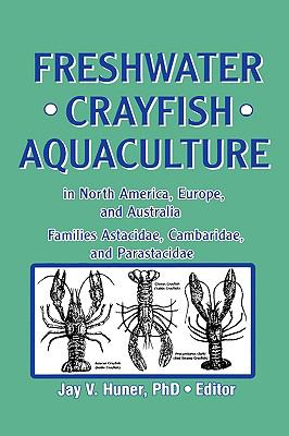 Freshwater Crayfish Aquaculture in North America, Europe, and Australia Families Astacidae, Cambaridae, and Parastacidae