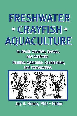 Freshwater Crayfish Aquaculture in North America, Europe, and Australia Families Astacidae, Cambaridae, and Parastacidae