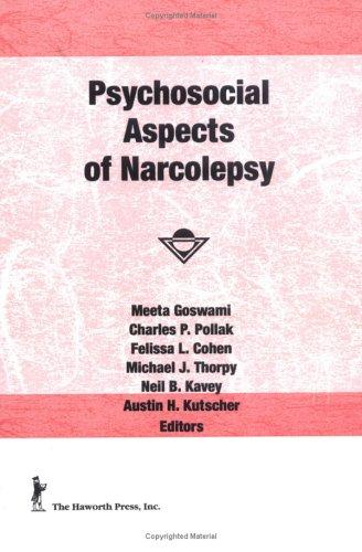 Psychosocial Aspects of Narcolepsy (Loss, Grief & Care Series:, Volume 5, Numbers 3/4 1992)
