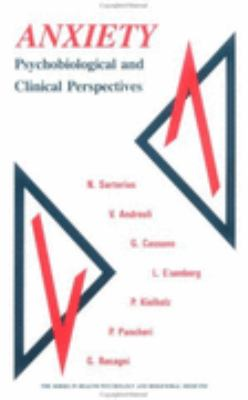 Anxiety Psychobiological and Clinical Perspectives