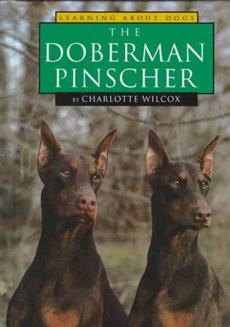 The Doberman Pinscher (Learning about Dogs)