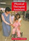 Physical Therapist Assistant (Careers Without College (Capstone))