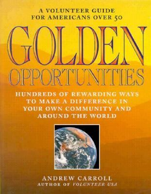 Golden Opportunities: A Volunteer Guide for Americans over 50