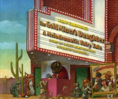 Goldminer's Daughter A Melodramatic Fairy Tale