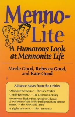 Menno-Lite A Humorous Look at Mennonite Life