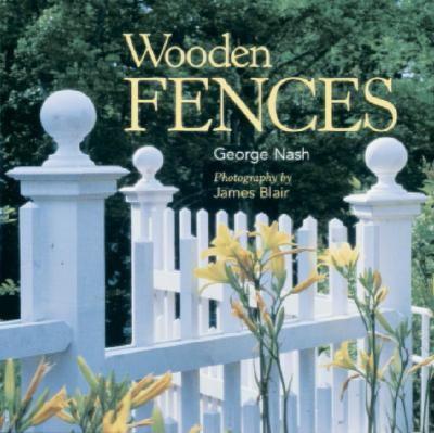 Wooden Fences - George Nash - Hardcover