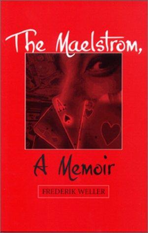 The Maelstrom,: A Memoir