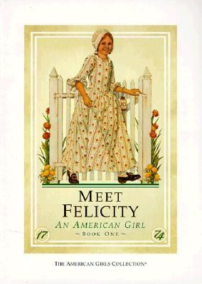 Meet Felicity An American Girl