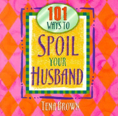 101 Ways to Spoil Your Husband