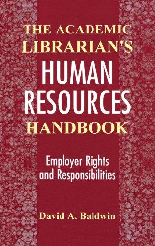 The Academic Librarian's Human Resources Handbook: Employer Rights and Responsibilities