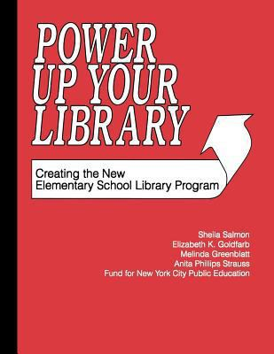 Power Up Your Library Creating the New Elementary School Library Program