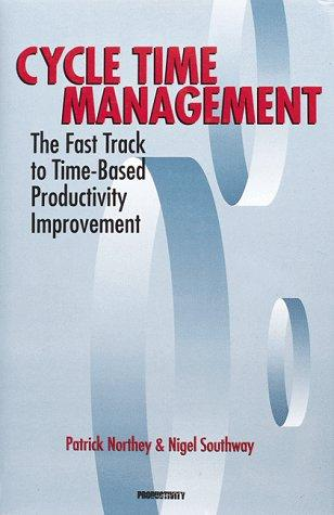 Cycle Time Management: The Fast Track to Time-Based Productivity Improvement (Manufacturing & Production)