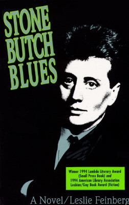 stone butch blues In order to celebrate the birthday of leslie feinberg on this day 1st september, a free pdf of their most celebrated book stone butch blues is being made available.