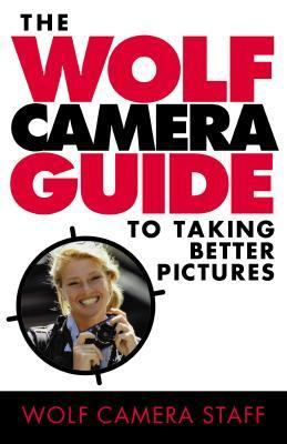 Wolf Camera Guide to Everyday Picture-Taking